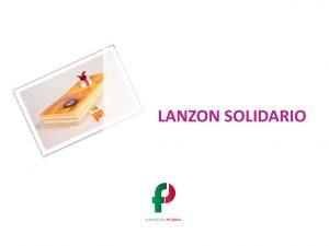 Lanzón solidario – Fundación Picarral